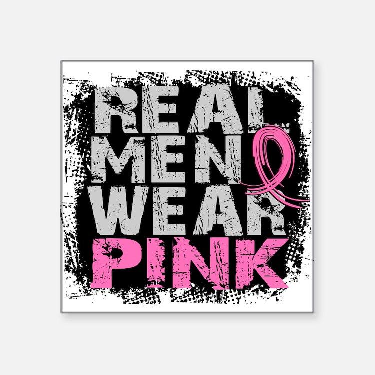 "Real Men Wear Pink 1 Square Sticker 3"" x 3"""