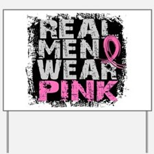 Real Men Wear Pink 1 Yard Sign