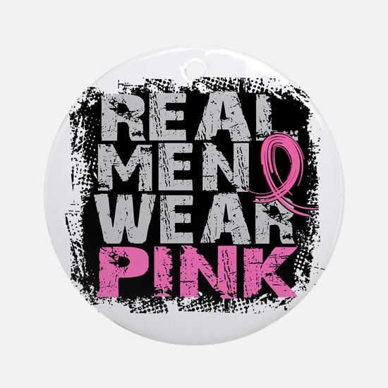 Real Men Wear Pink 1 Ornament (Round)