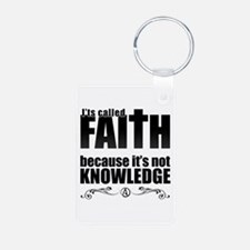 Faith Is Not Knowledge Keychains