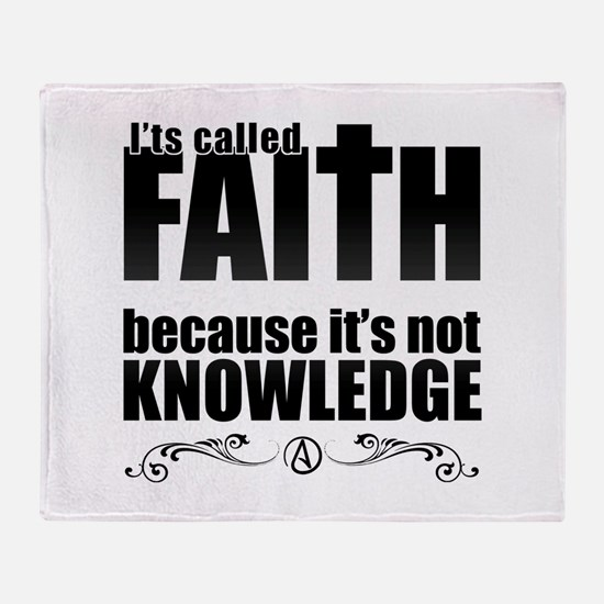 Faith Is Not Knowledge Throw Blanket