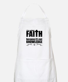 Faith Is Not Knowledge Apron