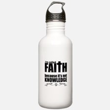 Faith Is Not Knowledge Water Bottle