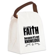 Faith Is Not Knowledge Canvas Lunch Bag