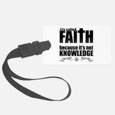 Faith Is Not Knowledge Luggage Tag