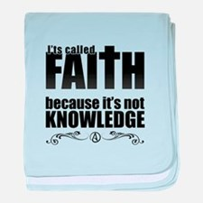 Faith Is Not Knowledge baby blanket