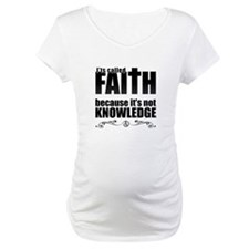 Faith Is Not Knowledge Shirt