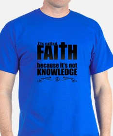 Faith Is Not Knowledge T-Shirt