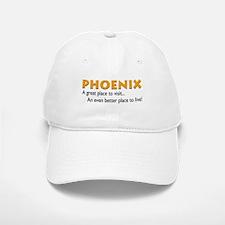 Phoenix...great place to live! Baseball Baseball Cap