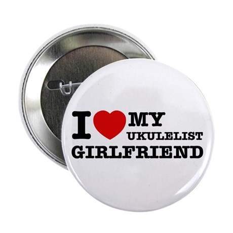 "I love my Ukulelist girlfriend 2.25"" Button"