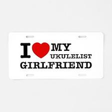 I love my Ukulelist girlfriend Aluminum License Pl