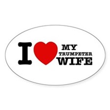 I love my Trumpeter wife Decal