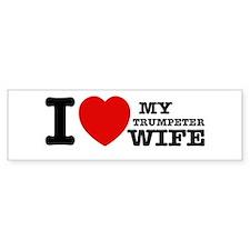 I love my Trumpeter wife Bumper Sticker