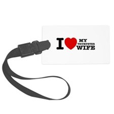 I love my Trumpeter wife Luggage Tag