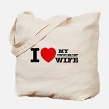 I love my Ukulelist wife Tote Bag