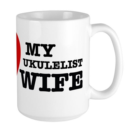 I love my Ukulelist wife Large Mug
