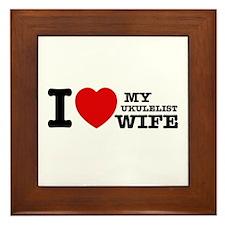 I love my Ukulelist wife Framed Tile