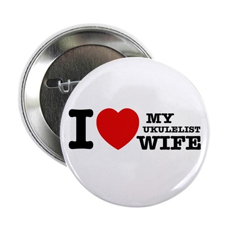 "I love my Ukulelist wife 2.25"" Button"