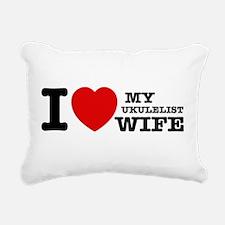 I love my Ukulelist wife Rectangular Canvas Pillow