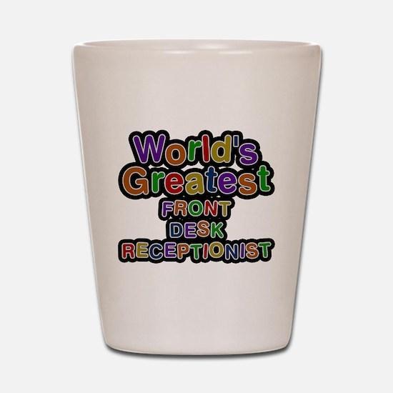 Worlds Greatest FRONT DESK RECEPTIONIST Shot Glass