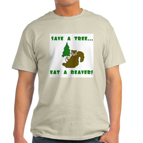 Save a tree, eat a beaver Ash Grey T-Shirt