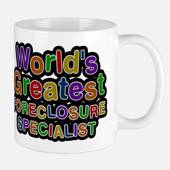 Worlds Greatest FORECLOSURE SPECIALIST Mugs