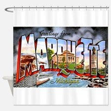 Marquette Michigan Greetings Shower Curtain