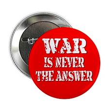 war never the answer... Button