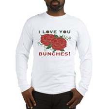 Love You Bunches! Long Sleeve T-Shirt