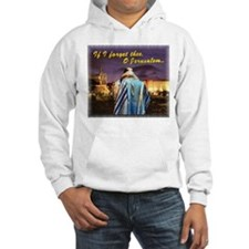 If I forget thee! Hoodie