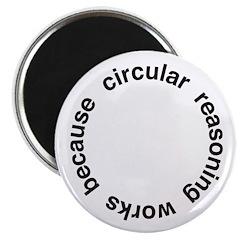 "Circular Reasoning 2.25"" Magnet (10 pack)"