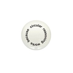 Circular Reasoning Mini Button (100 pack)