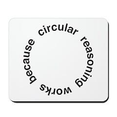 Circular Reasoning Mousepad