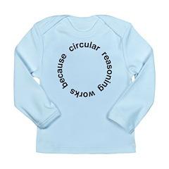 Circular Reasoning Long Sleeve Infant T-Shirt