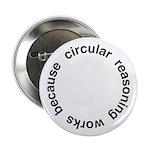 """Circular Reasoning 2.25"""" Button (10 pack)"""