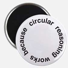 Circular Reasoning Magnet