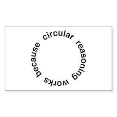 Circular Reasoning Sticker (Rectangle)