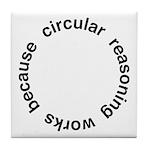 Circular Reasoning Tile Coaster