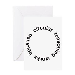 Circular Reasoning Greeting Card
