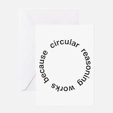 Circular Reasoning Greeting Card