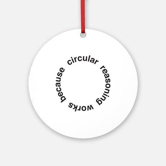 Circular Reasoning Ornament (Round)