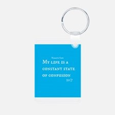 My Life is a Constant State of Confusion Keychains