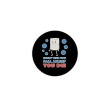 You Die Mini Button
