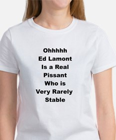 Ed Lamont is a Real Pissant Women's T-Shirt