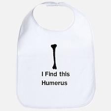 I Find This Humerus 1 Bib