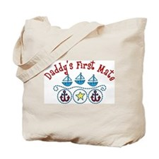 Daddys First Mate Tote Bag