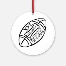 BIG DADDY XXL FOOTBALL Ornament (Round)