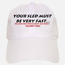 YOUR SLED MUST BE VERY FAST! Baseball Baseball Cap
