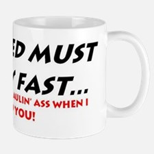 YOUR SLED MUST BE VERY FAST! Mug