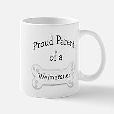 Proud Parent of a Weimaraner Mug